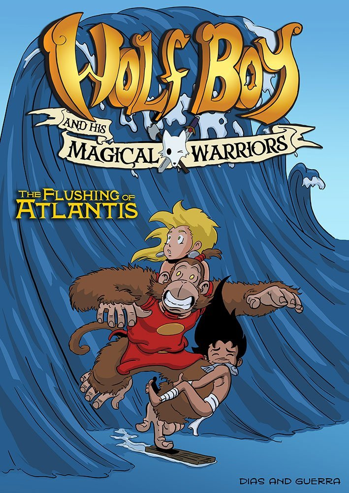 Wolf Boy and His Magical Warriors (vol.1) the Flushing of Atlantis cover